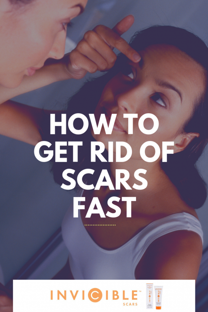 How to get rid of scars fast.